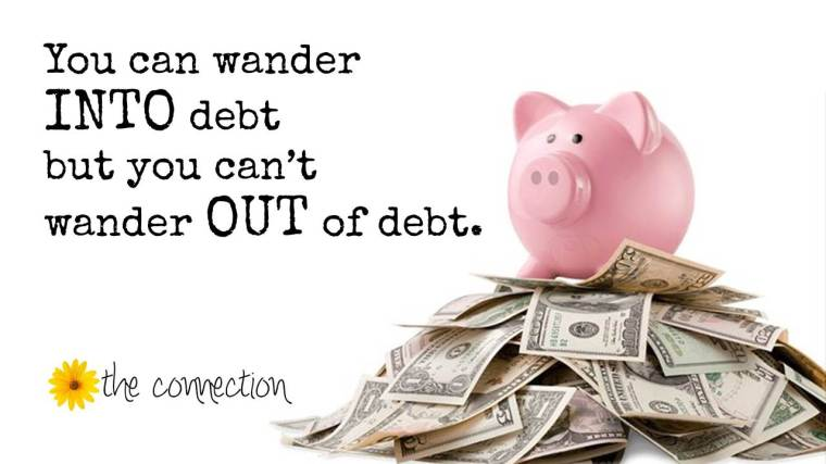 You can wander into debt