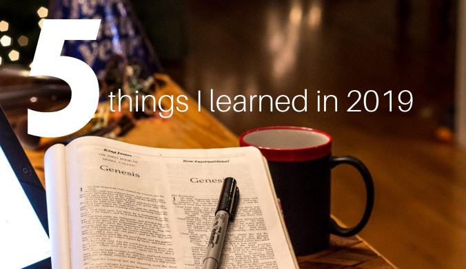 5 things I learned in 2019 by Laura